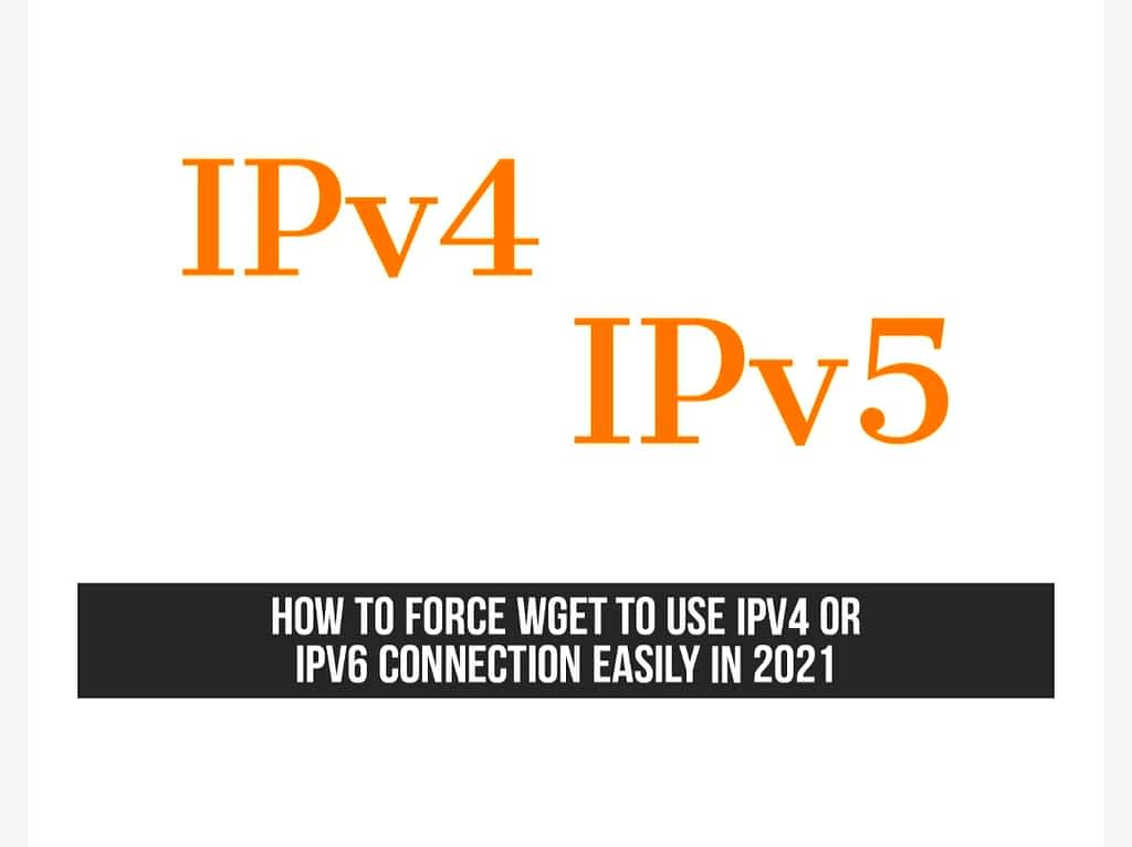 IMG 20210607 012944 force Wget to connect to IPv4 or IPv6 addresses