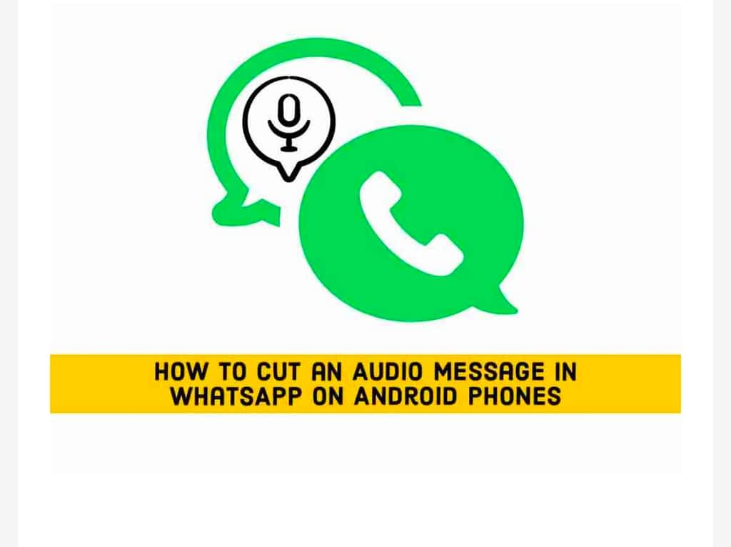 IMG 20210609 170626 Cut an Audio Message in WhatsApp on Android Phones,edit any WhatsApp audio message on Android phones