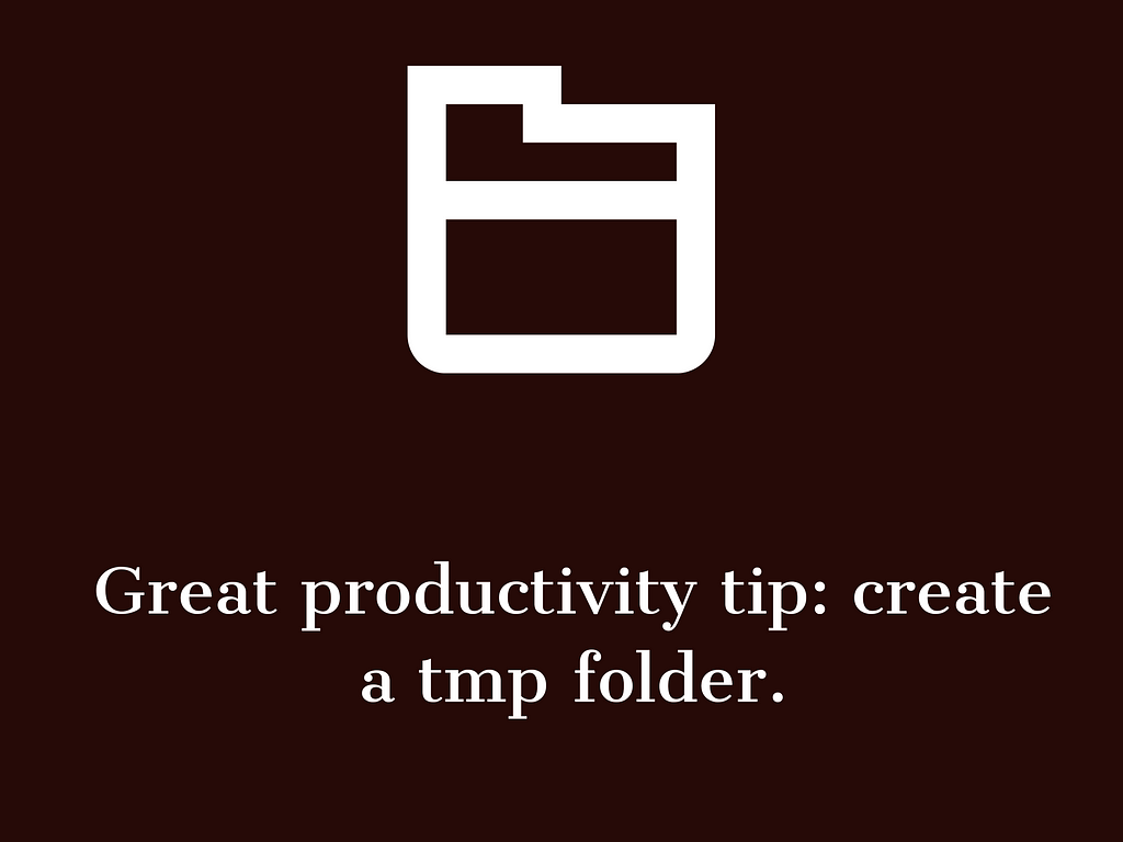 Adobe Post 20210620 1357120.6920931894105052 great productivity tip: create a tmp folder,How to Create a temp folder,My tmp folder
