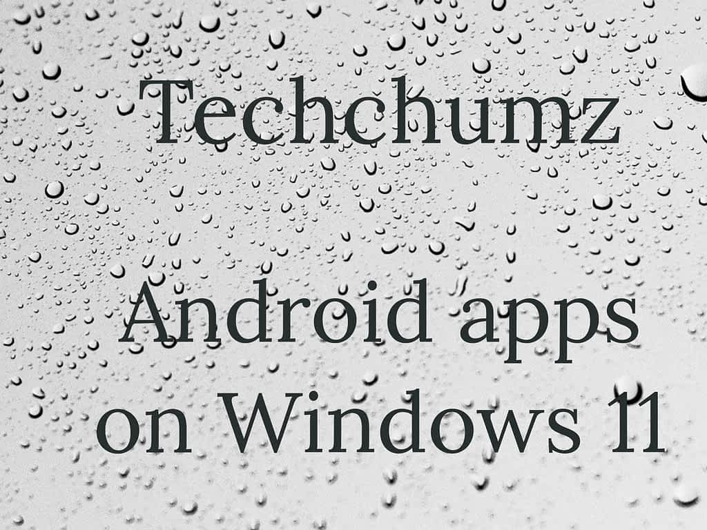 Android apps on Windows 11