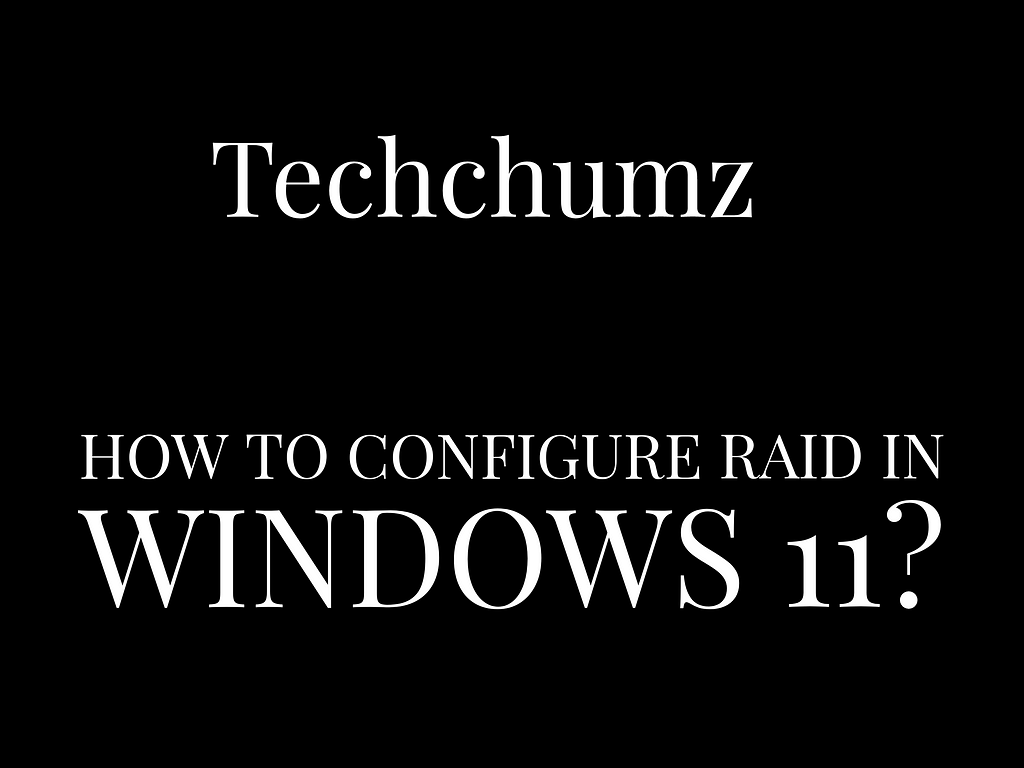 Adobe Post 20210720 0950120.598405700751328 Configure RAID in Windows 11