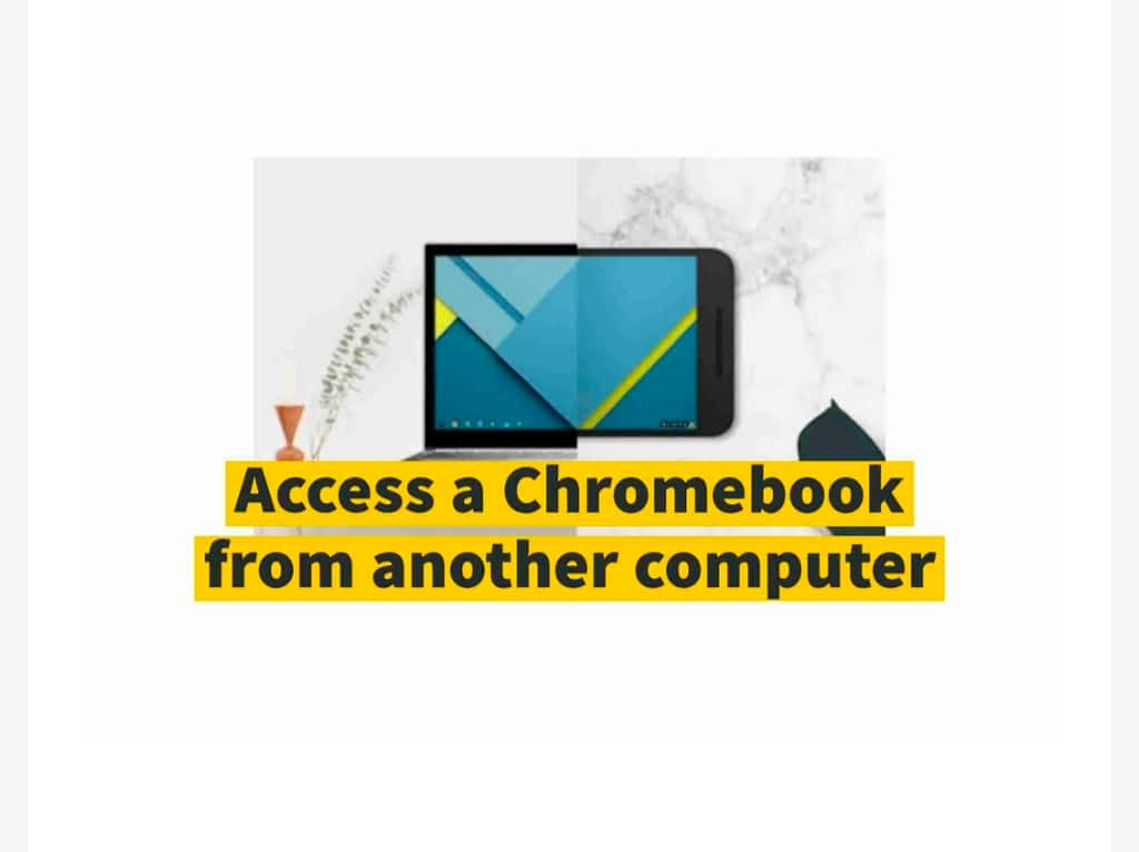 IMG 20210603 172600 remotely control a Chromebook from other computers
