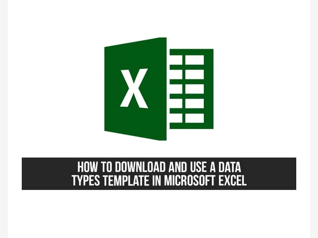 IMG 20210607 010204 download and use a Data Types Template in Microsoft Excel,Download a Data Types Template in Microsoft Excel,Use Templates for Data Types in Microsoft Excel