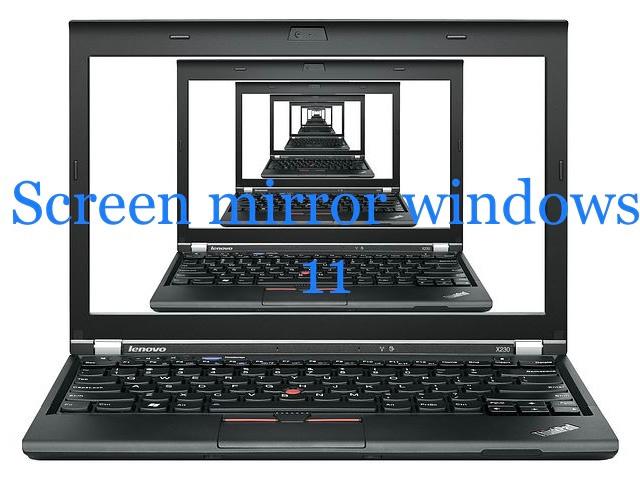 Screen mirror samsung to windows 11 pc