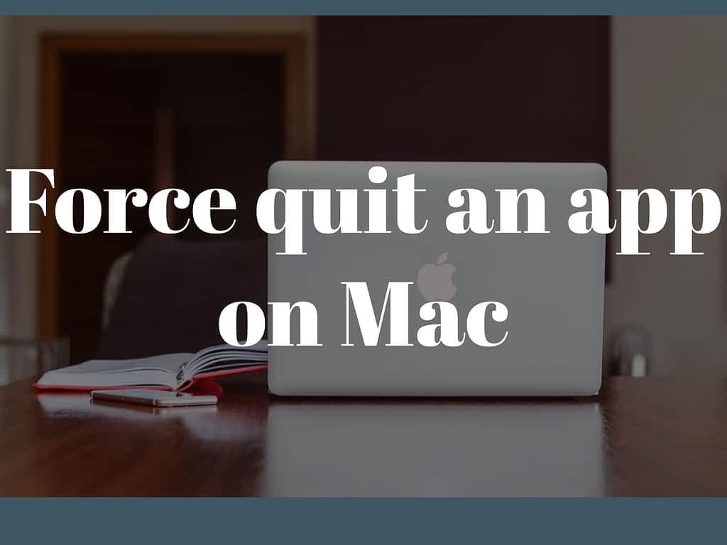 ca52e92d 6e6d 48b2 86a7 1e5cb2884fe1 Force quit an app on mac,quit app on mac big sur and catalina,force quit mac app from activity monitor,force quit mac app from the dock,force quit mac app with mac shortcut