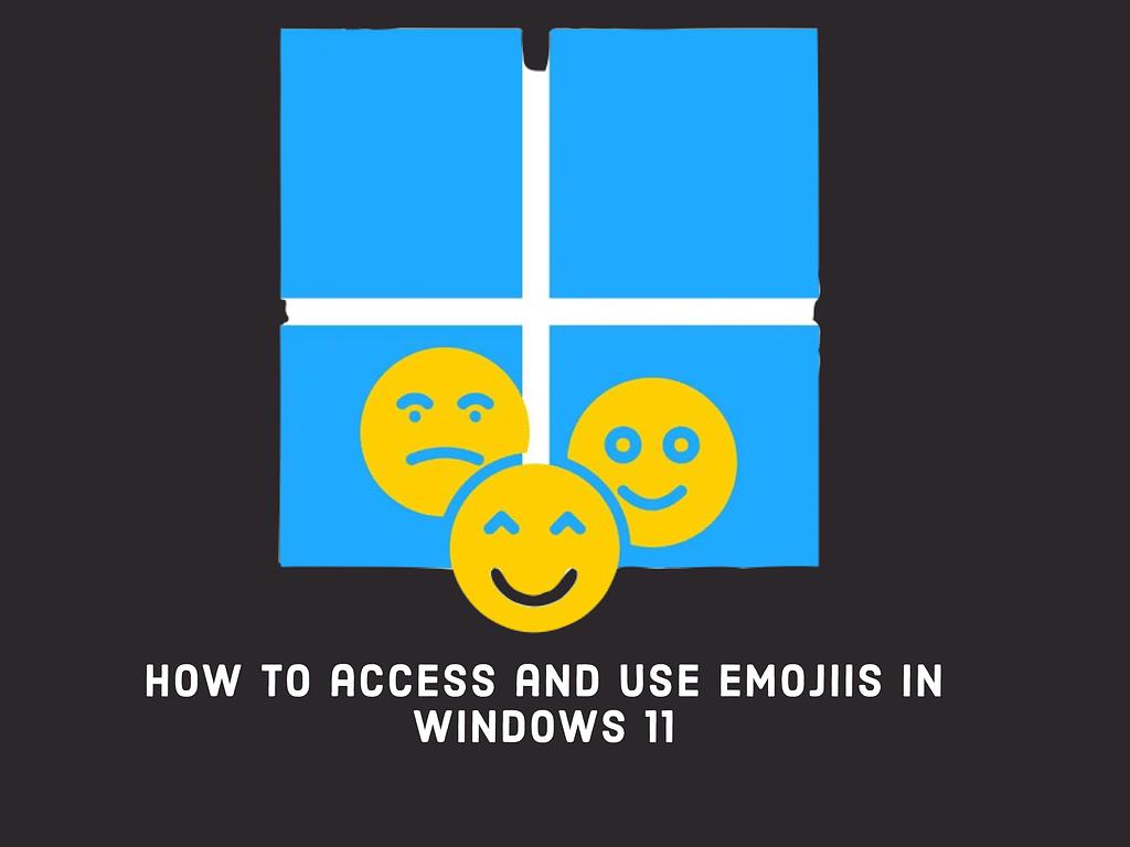 4b7e5310 de73 4f27 88a7 d5094d02e8cc access and use emojis in windows 11,access emojis in windows 11,use emojis in windows 11,emojis in windows 11