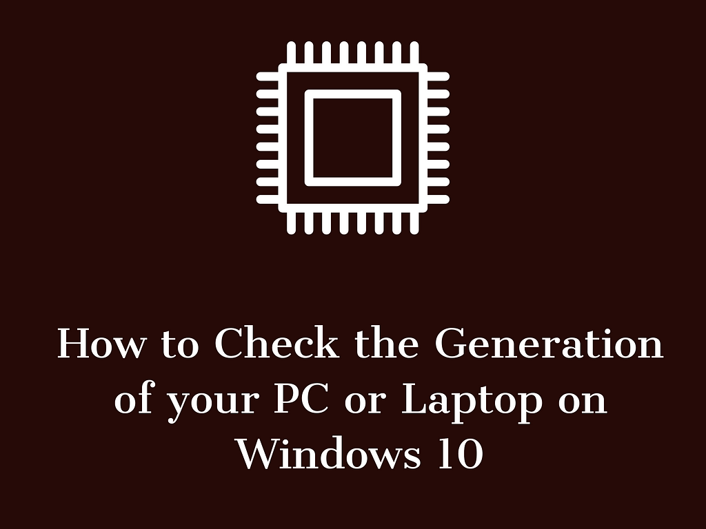 Adobe Post 20210617 2305470.11063655005220441 Check the Generation of your PC or Laptop on Windows 10
