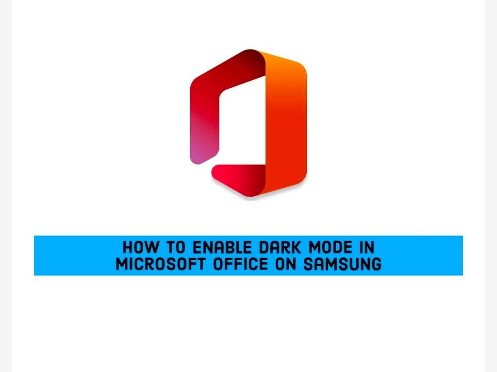 IMG 20210601 002934 Enable Dark Mode in Microsoft Office on Samsung,How to turn on dark mode in Microsoft Office on Samsung
