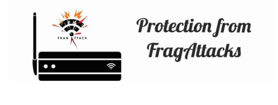 How to Protect your Wifi From FragAttacks and Attackers