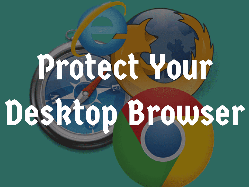How to protect your desktop browser